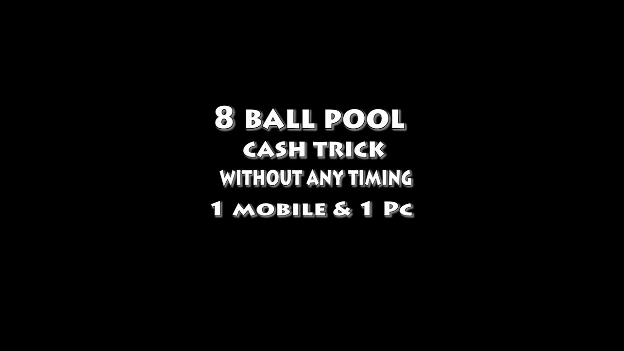 8 Ball Pool Cash Mod 8 Ball Pool Cash Trick Without Anytiming 1 Mobile And 1 Pc