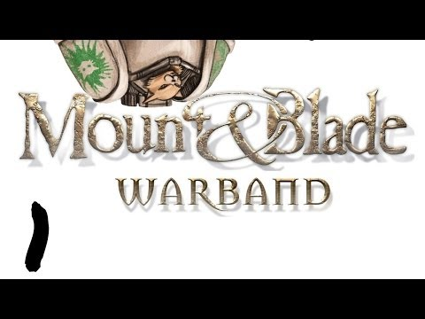 Let's Play Mount and Blade Warband - Episode 1 - Mad Dog McGriddle