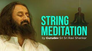 Download String Meditation by Gurudev Sri Sri Ravi Shankar