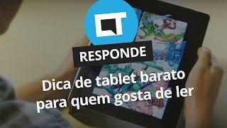 Qual o melhor tablet barato da atualidade? [CT Responde]