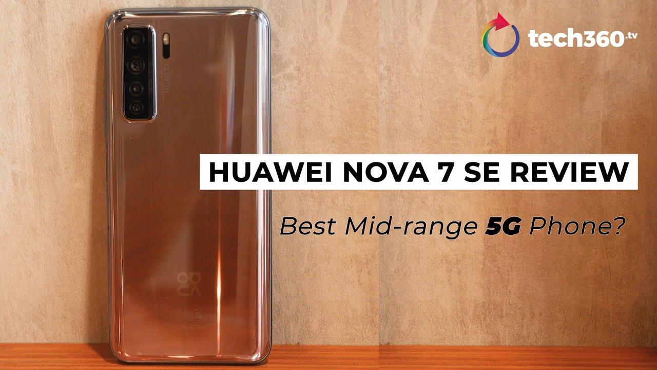 huawei nova 7 se review best mid range 5g phone singapore youtube huawei nova 7 se review best mid range 5g phone singapore