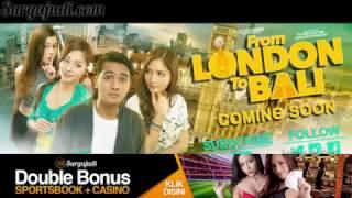 Video Surga Judi - From London to Bali - Trailer Film Indonesia download MP3, 3GP, MP4, WEBM, AVI, FLV Maret 2017