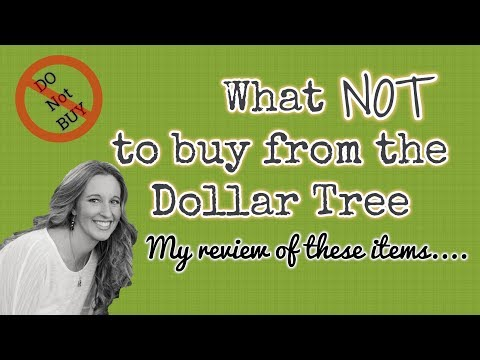 Items you should NOT buy from the Dollar Tree, My review