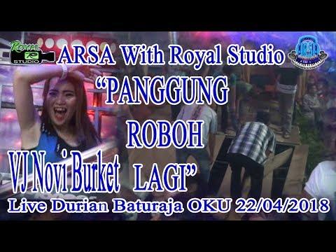 """""""PANGGUNG ROBOH"""" ARSA Live Durian Baturaja OKU (22/04/18) Created By Royal Studio"""