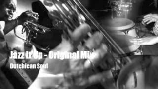 Jazz It Up - Dutchican Soul