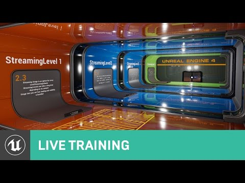 Getting Started With Level Streaming | Live Training | Unreal Engine