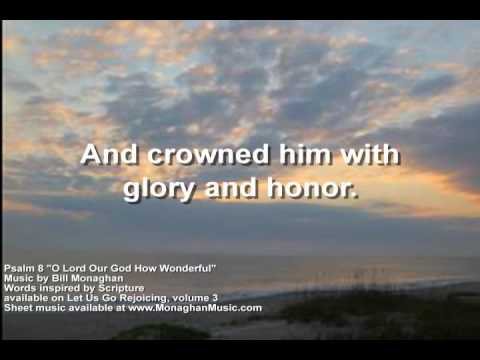 O Lord Our God How Wonderful Psalm 8 by Bill Monaghan LYRIC VIDEO