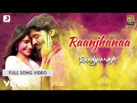 Raanjhanaa - Title Song | Sonam Kapoor | Dhanush