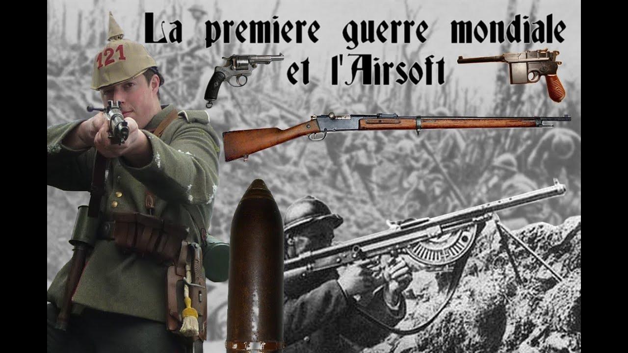 La premi re guerre mondiale et l 39 airsoft youtube for Salon de l airsoft 2017