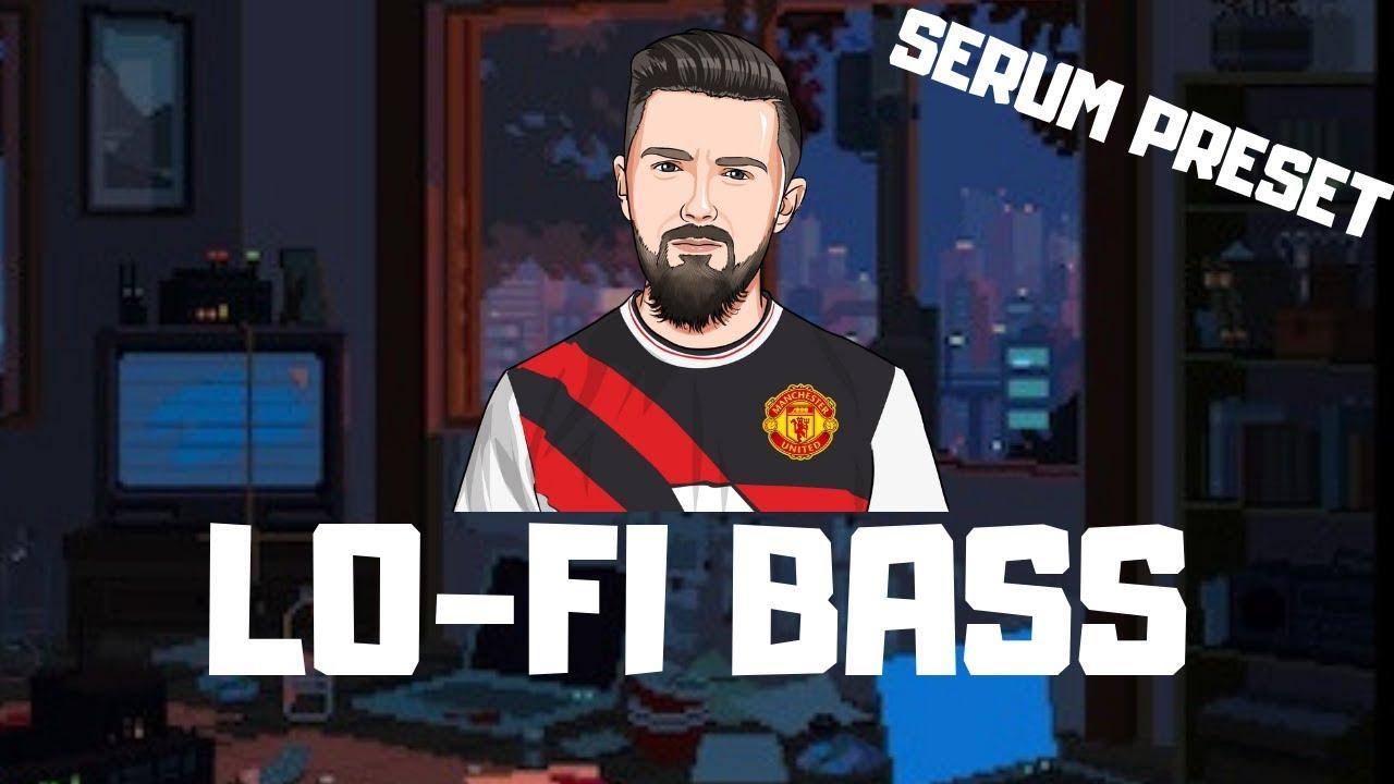 Lo Fi Bass    Serum Preset    Free Download