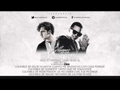 David Bisbal Ft. J Alvarez - Culpable (Remix) (Letra)