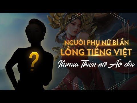 Người phụ nữ lồng tiếng Ilumia Thiên nữ áo dài là ai? - Garena Liên Quân Mobile