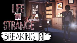 Breaking In! - Life Is Strange - Episode 3: Chaos Theory gameplay Part #2