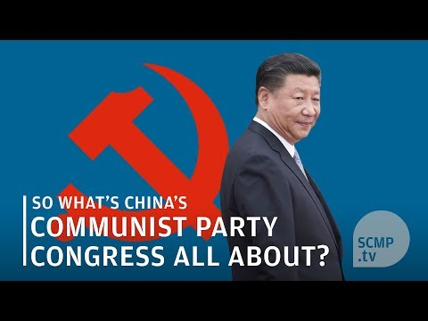 So what's China's Communist Party Congress all about?