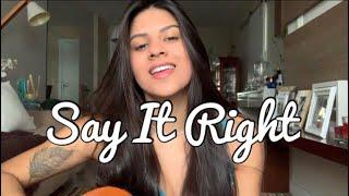 Say It Right - Main (Nelly Furtado) COVER - Mariana Coelho