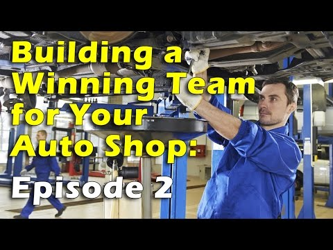 Building a Winning Team for Your Auto Shop, Episode 2