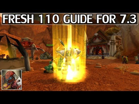 WoW Fresh 110 Guide for 7.3 - WoW Legion