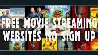 5 FREE Movie Streaming Websites Without Sign Up 2019
