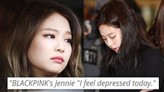 BLACKP NK Jennie  s Feeling Depressed...
