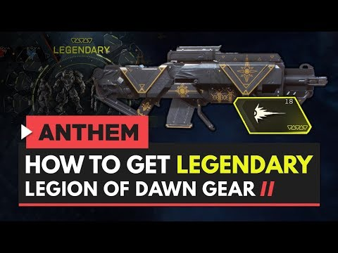 ANTHEM | How to Get Legendary Legion of Dawn Weapon, Gear & Armor