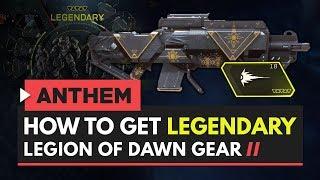 ANTHEM | How to Get Legendary Legion of Dawn Weapon, Gear & Armor