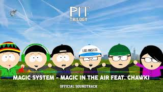 MAGIC SYSTEM - Magic In The Air Feat. Chawki (PIT Trilogy Official Soundtrack)