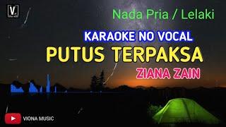 Download PUTUS TERPAKSA ZIANA ZAIN KARAOKE NO VOCAL NADA PRIA LELAKI MALE KEY