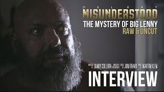 Big Lenny Raw & Uncut | The Interview