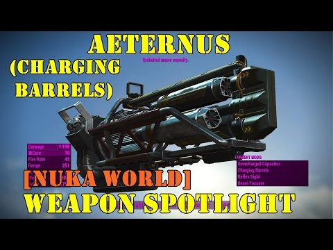 Fallout 4 [Nuka World]: Weapon Spotlights: Aeternus (Charging Barrels)