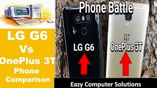 lg g6 vs oneplus 3t phone comparison 2017   lg fail   oneplus for the win