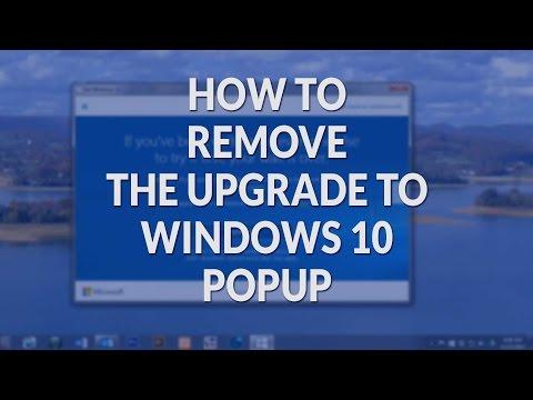WINDOWS 10 POPUP - REMOVE WINDOWS 10 POPUP