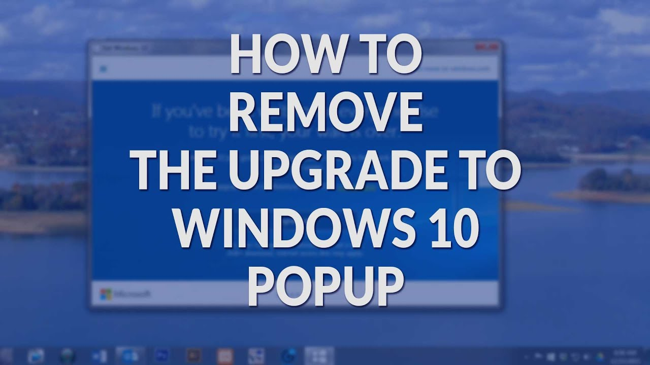 REMOVE WINDOWS 10 POPUP