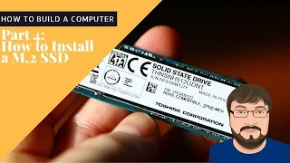 How to Build a Computer - Install a M.2 SSD drive