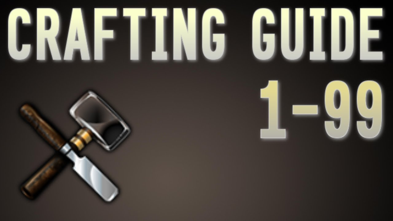 1 99 crafting guide runescape 2014 updated fast and easy for Runescape exp table 1 99