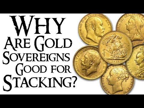 Why you Should Stack British Gold Sovereign Coins!