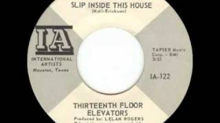 13th Floor Elevators - Slip Inside This House (45RPM Edit)