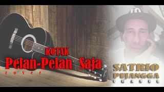 Download Kotak - Pelan Pelan Saja ( Cover + Video + Lirik - Satrio Pujangga )