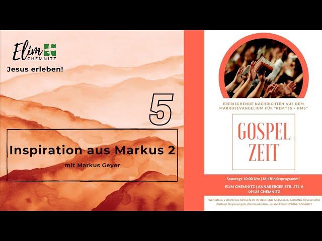 Inspiration aus Markus 2 - Gospelzeit 5