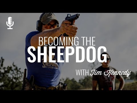 Episode 094: Becoming the Sheepdog with Tim Kennedy