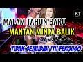 Dj Malam Tahun Baru| Mantan Minta Balik Tidak Semudah Itu Ferguso Remix Viral 2019