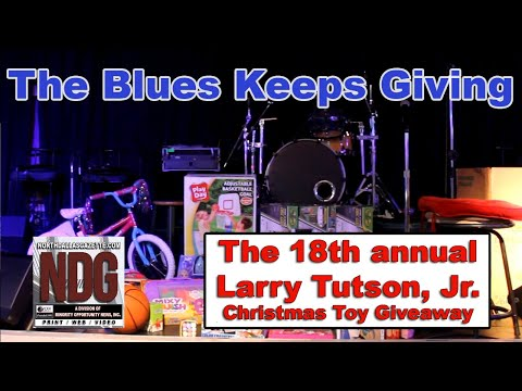The Blues Keeps Giving - The 18th annual Larry Tutson, Jr. Christmas Toy Giveaway