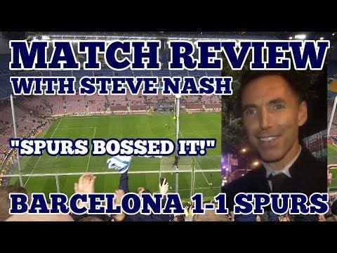 MATCH REVIEW WITH BASKETBALL LEGEND STEVE NASH: Barcelona 1-1 Tottenham Spurs Bossed It! 11/12/18