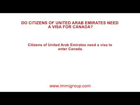 Do citizens of the United Arab Emirates need a visa for Canada?