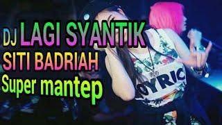 DJ lagi syantik santai,siti badriah,Official video