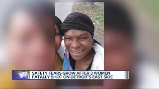 Safety fears grow after 3 women fatally shot on Detroit