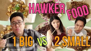 Hawker Food - 2 Small or 1 Large? Video
