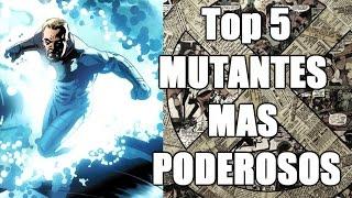 Top 5 Mutantes de Marvel mas Poderosos