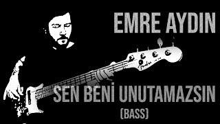 Emre Aydın - Sen Beni Unutamazsın (Bas Gitar Çalımı)