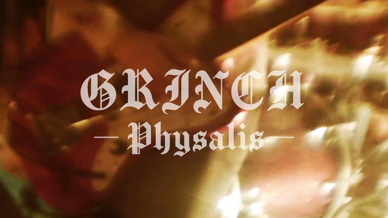 "GRINCH  ""physalis"""