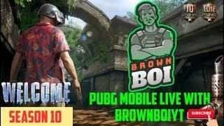 Todenge - PubG Mobile Livestream Random Matches | Season 10 | BrownBoiYT